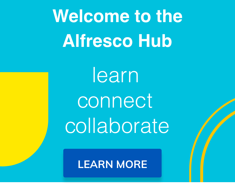 Welcome to the Alfresco Hub. Learn more